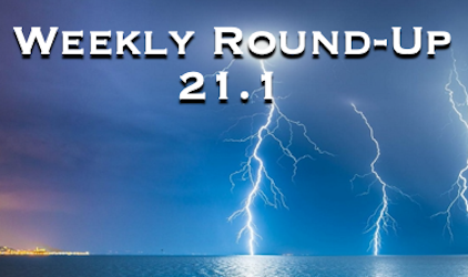 Weekly Round-Up 21.1